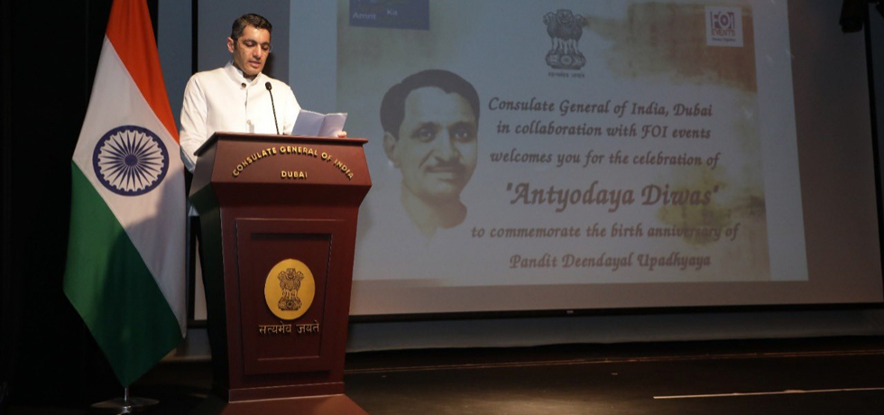 Consulate General of India, Dubai in collaboration with FOI events celebrated Antyodaya Diwas to commemorate the birth anniversary of Pt. Deen Dayal Upadhyay Ji. September 23, 2021